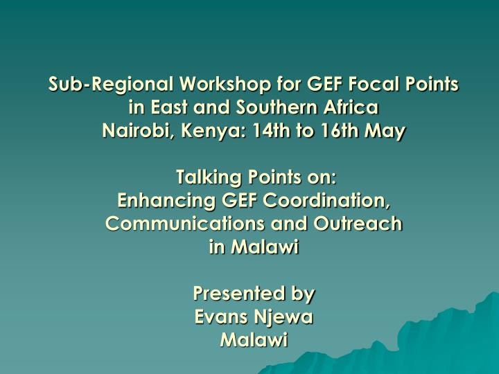 Sub-Regional Workshop for GEF Focal Points in East and Southern Africa