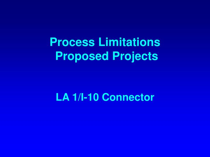 Process Limitations