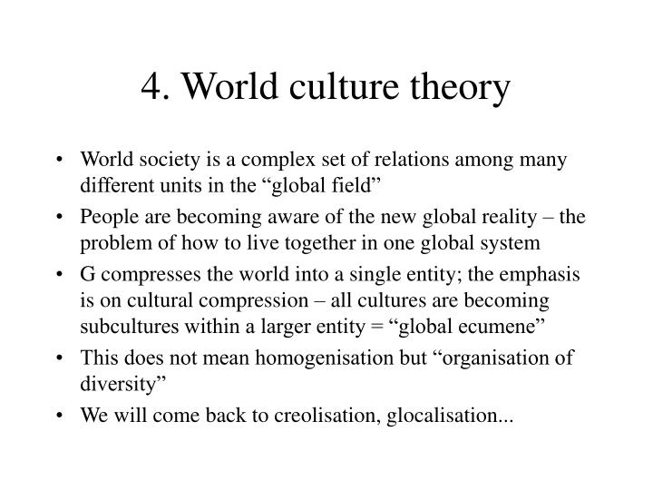 4. World culture theory