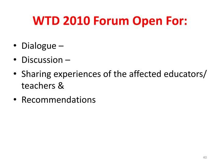 WTD 2010 Forum Open For: