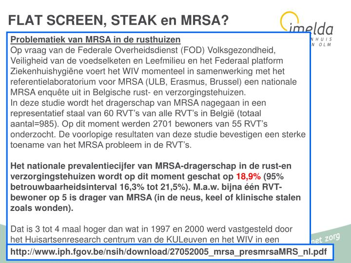 FLAT SCREEN, STEAK en MRSA?