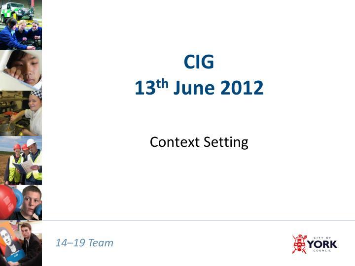 cig 13 th june 2012