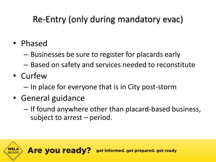 Re-Entry (only during mandatory evac)