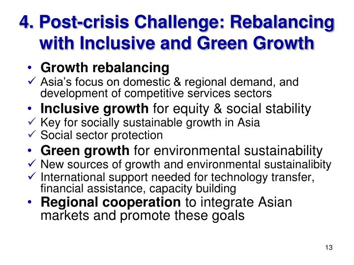 4. Post-crisis Challenge: Rebalancing with Inclusive and Green Growth
