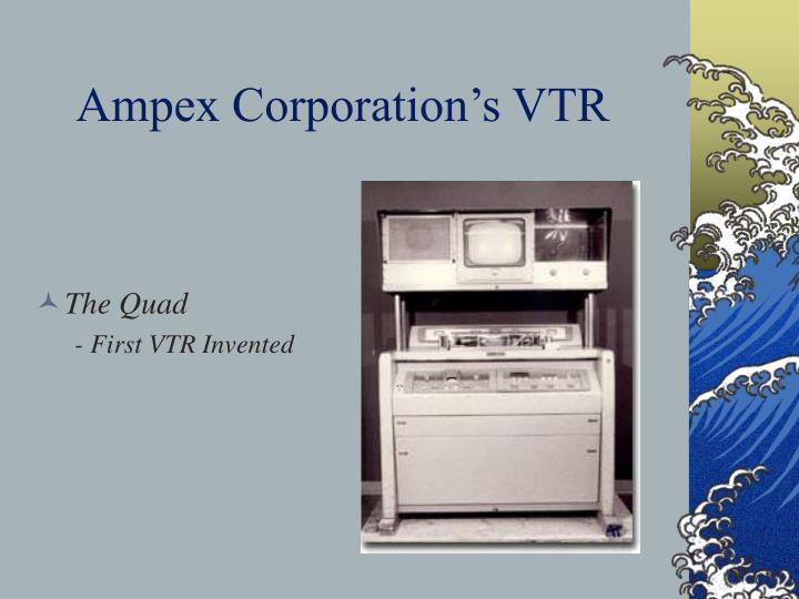 Ampex Corporation's VTR