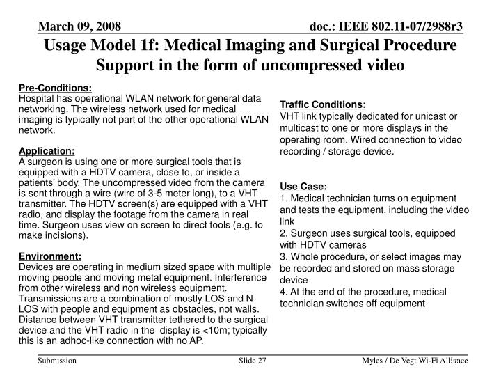 Usage Model 1f: Medical Imaging and Surgical Procedure Support in the form of uncompressed video