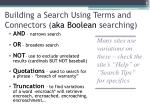 building a search using terms and connectors aka boolean searching