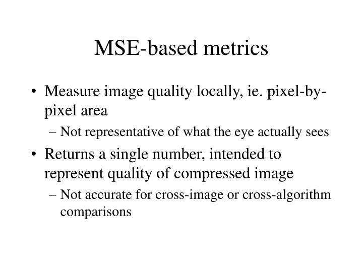 MSE-based metrics