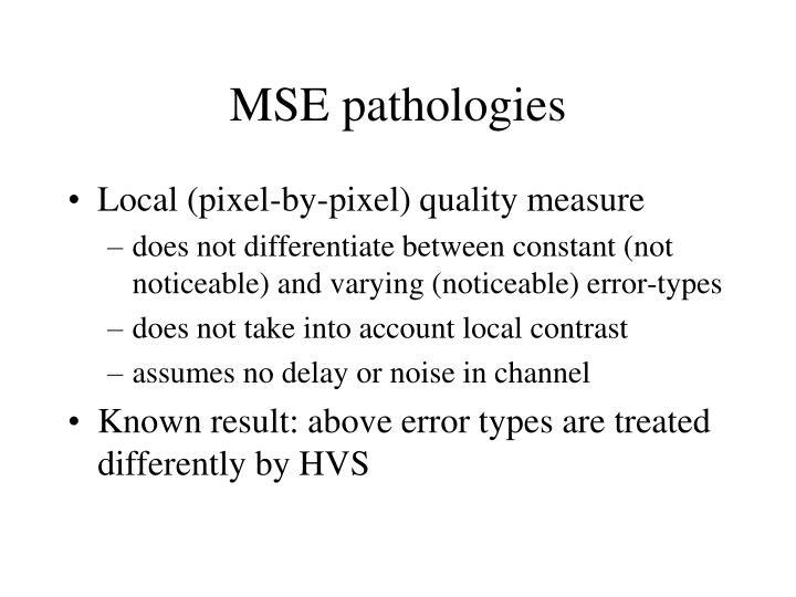 MSE pathologies