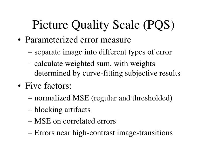 Picture Quality Scale (PQS)