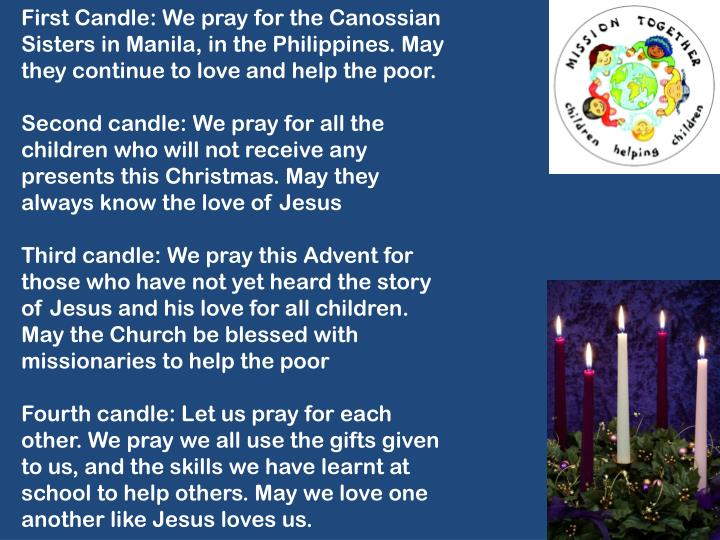 First Candle: We pray for the Canossian Sisters in Manila, in the Philippines. May they continue to love and help the poor.