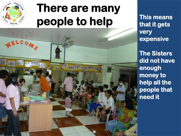 There are many people to help