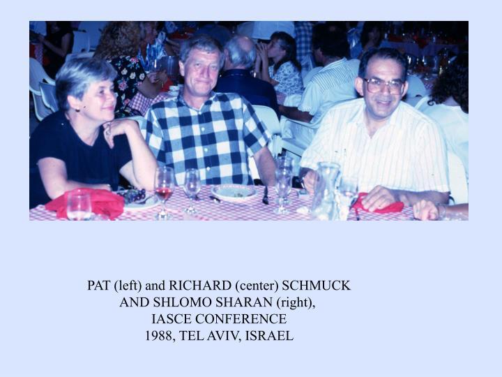 PAT (left) and RICHARD (center) SCHMUCK