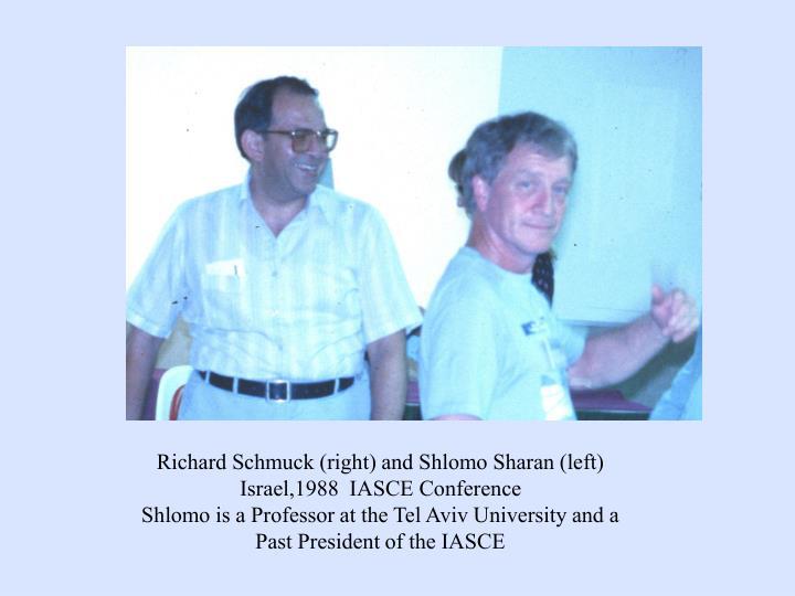 Richard Schmuck (right) and Shlomo Sharan (left)