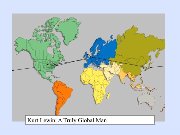 Kurt Lewin: A Truly Global Man