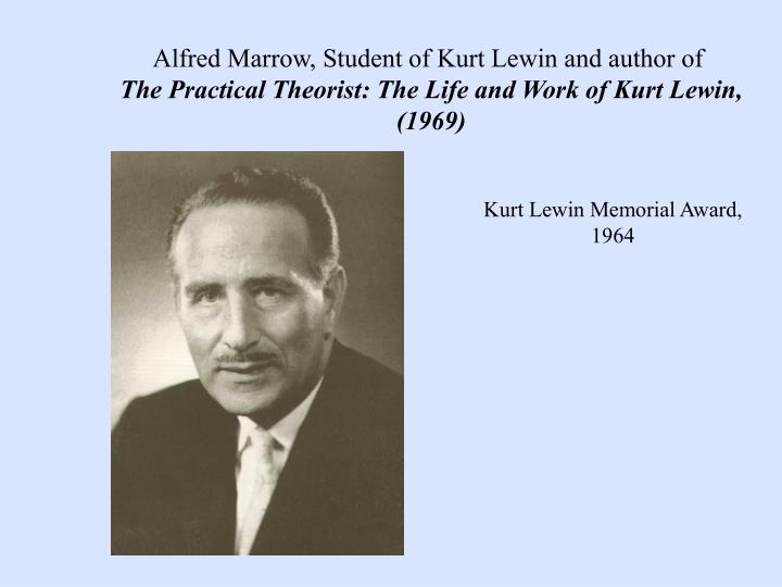 Alfred Marrow, Student of Kurt Lewin and author of