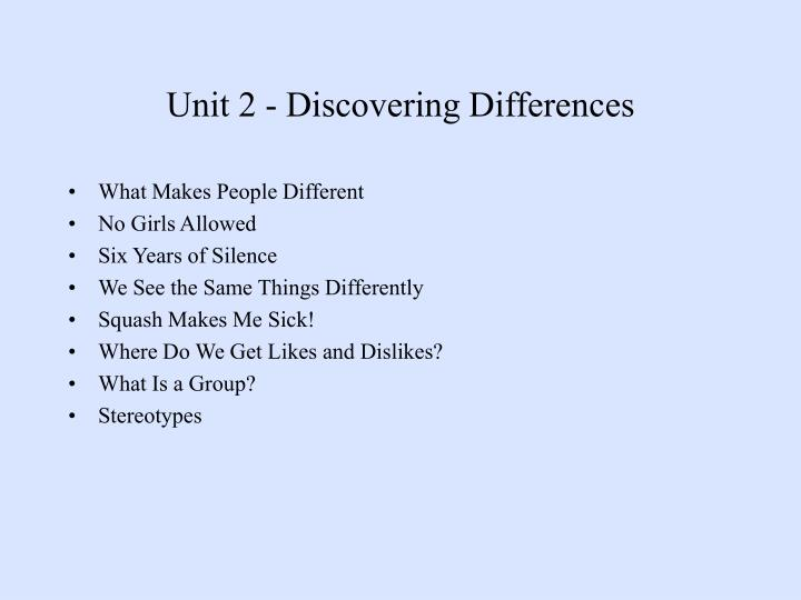Unit 2 - Discovering Differences