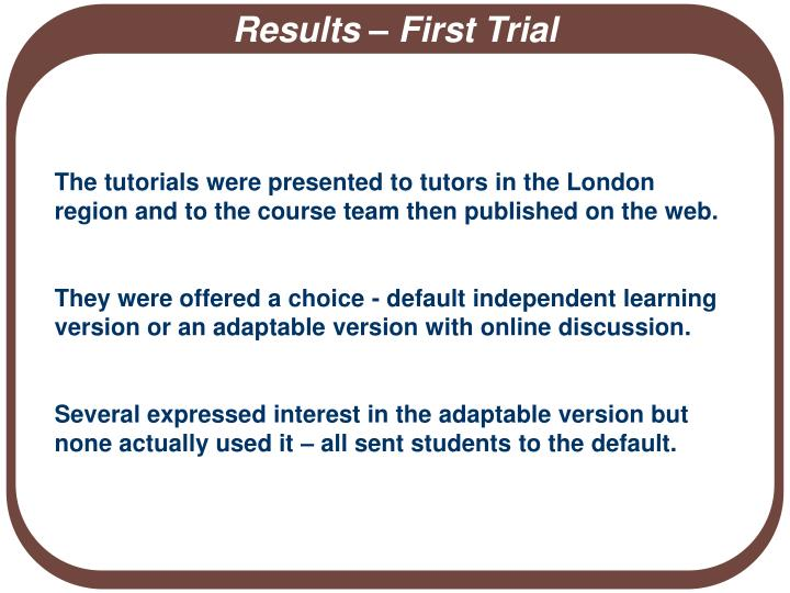 Results – First Trial