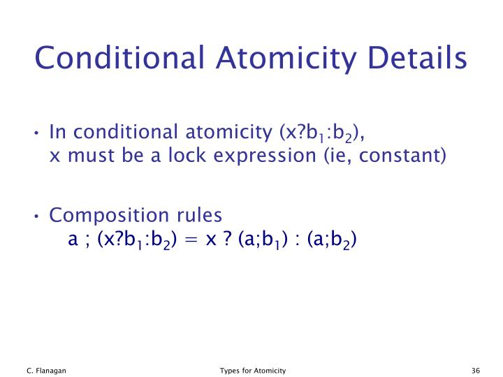 Conditional Atomicity Details