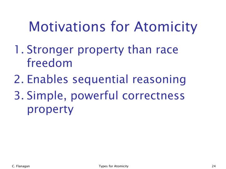 Motivations for Atomicity