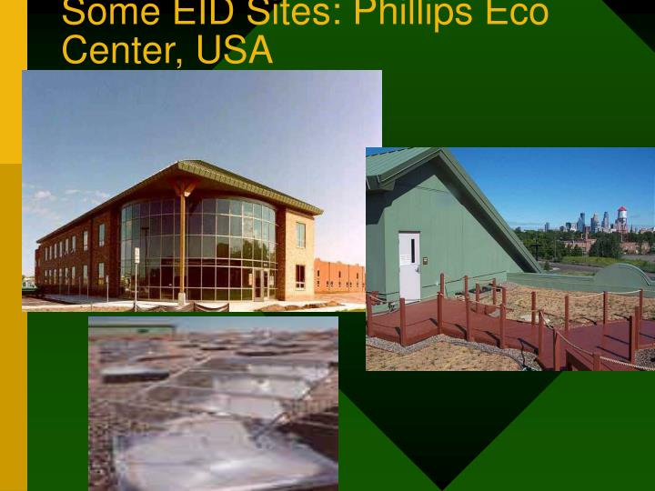Some EID Sites: Phillips Eco Center, USA