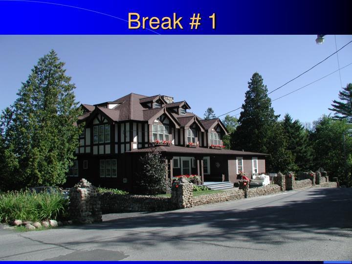 Break # 1