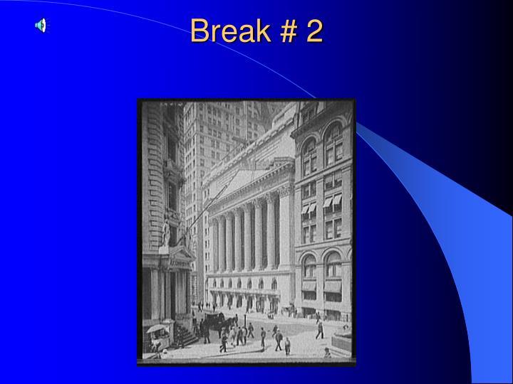 Break # 2