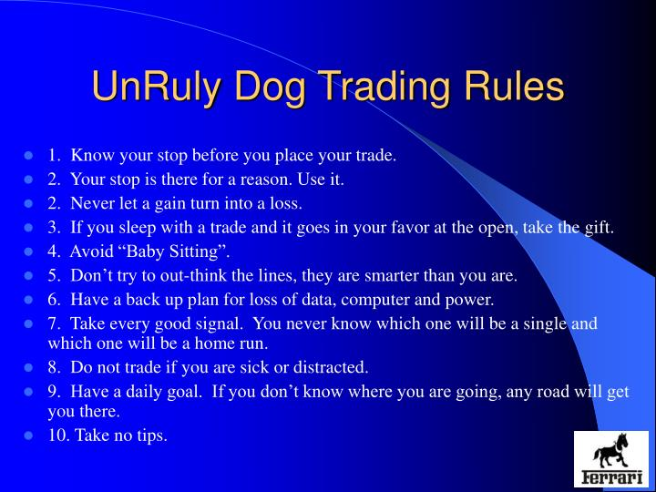 UnRuly Dog Trading Rules