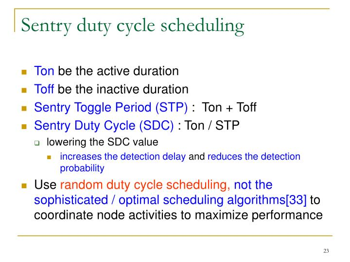 Sentry duty cycle scheduling