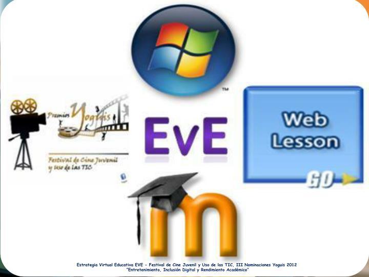 Estrategia Virtual Educativa EVE - Festival de Cine Juvenil y Uso de las TIC, III Nominaciones Yoguis 2012
