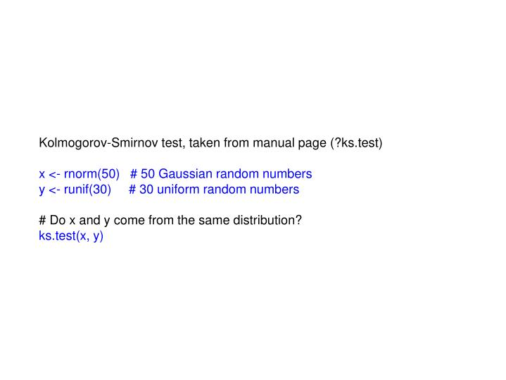Kolmogorov-Smirnov test, taken from manual page (?ks.test)