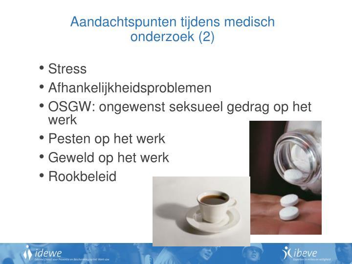 Aandachtspunten tijdens medisch onderzoek (2)