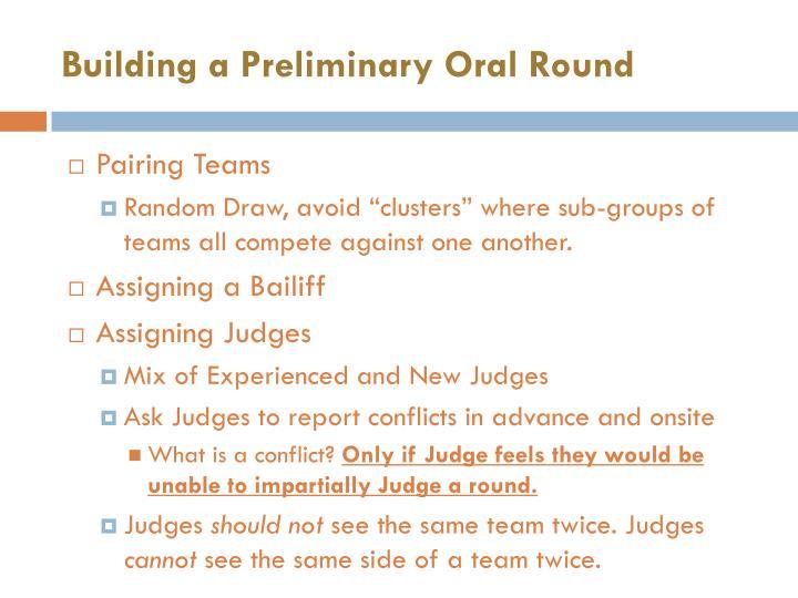 Building a Preliminary Oral Round