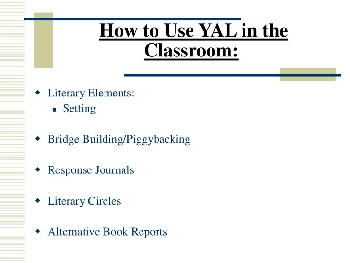 How to Use YAL in the Classroom: