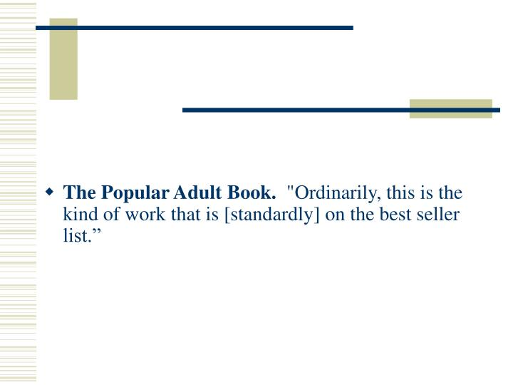 The Popular Adult Book.