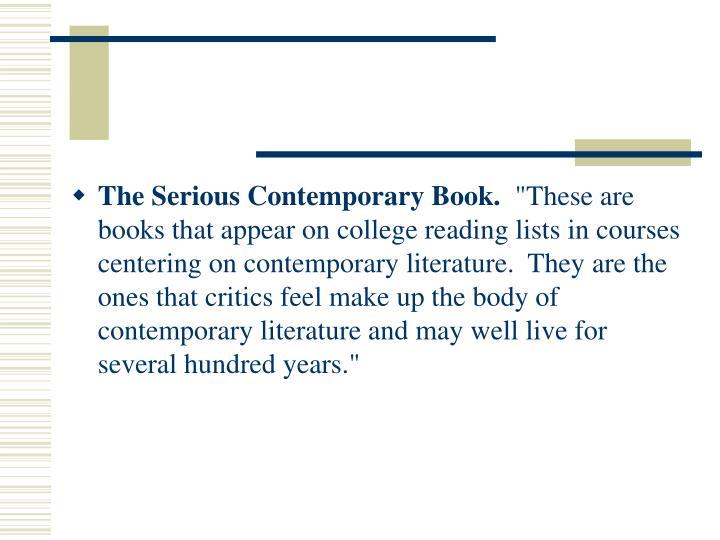 The Serious Contemporary Book.