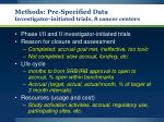 methods pre specified data investigator initiated trials 8 cancer centers