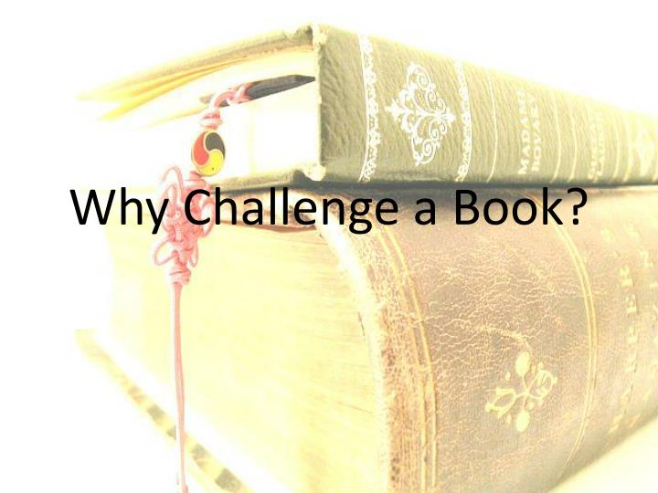 Why Challenge a Book?
