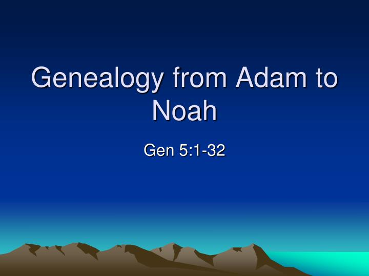 Genealogy from Adam to Noah