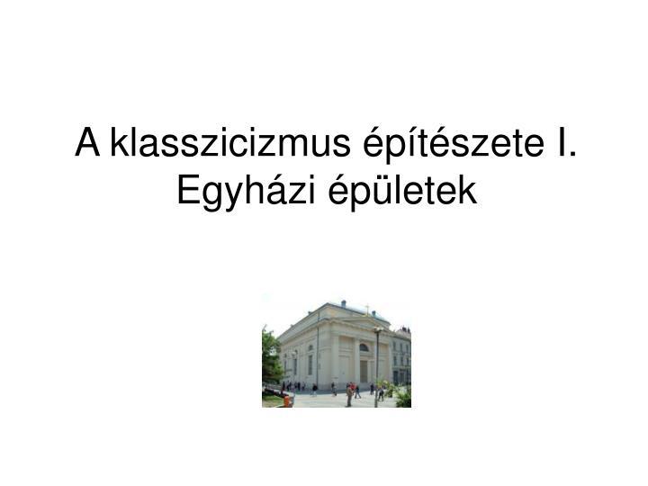 A klasszicizmus építészete I.
