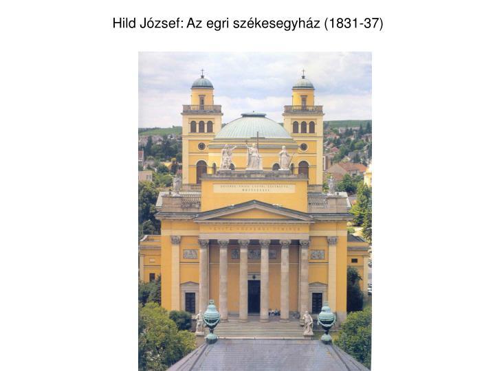 Hild József: Az egri székesegyház (1831-37)