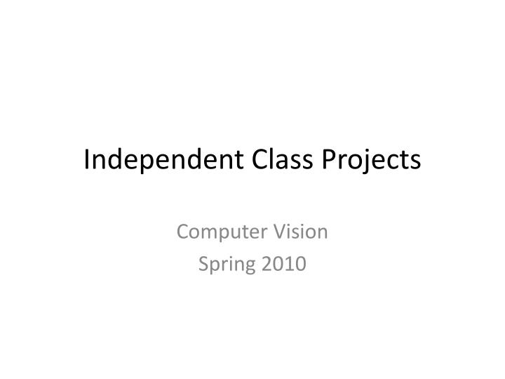 Independent Class Projects