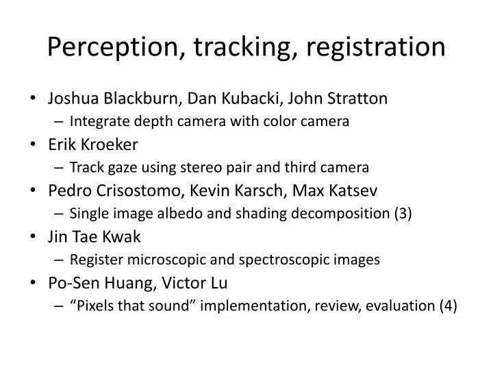 Perception, tracking, registration