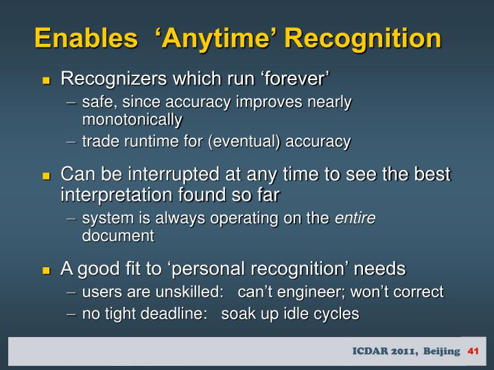 Enables  'Anytime' Recognition