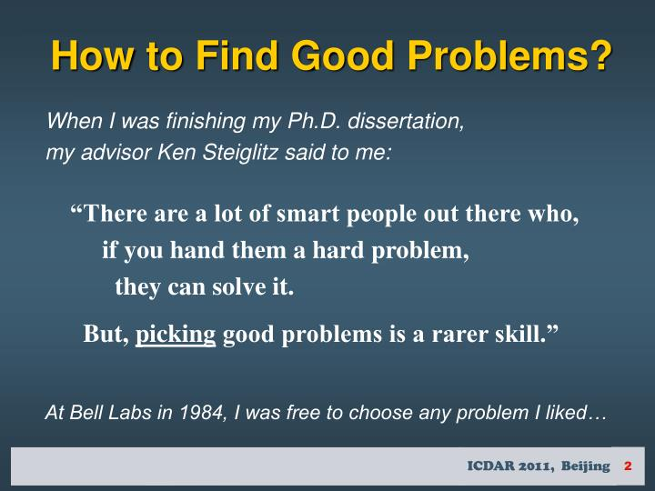 How to Find Good Problems?