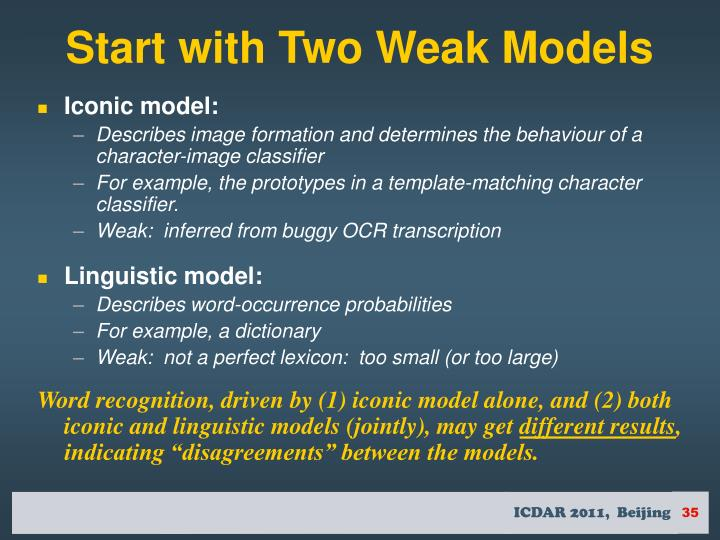 Start with Two Weak Models