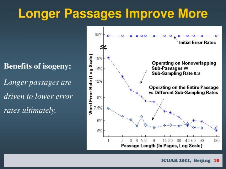 Longer Passages Improve More