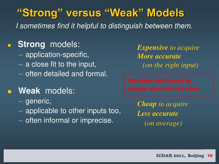 """Strong"" versus ""Weak"" Models"