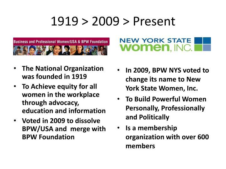 1919 > 2009 > Present
