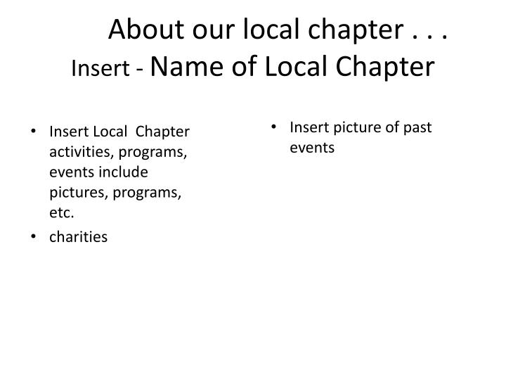 About our local chapter . . .